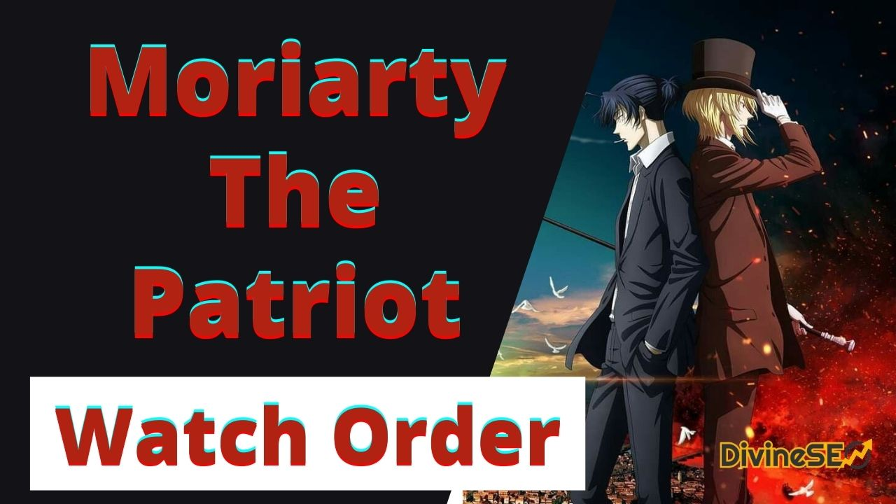 Moriarty the Patriot Watch Order