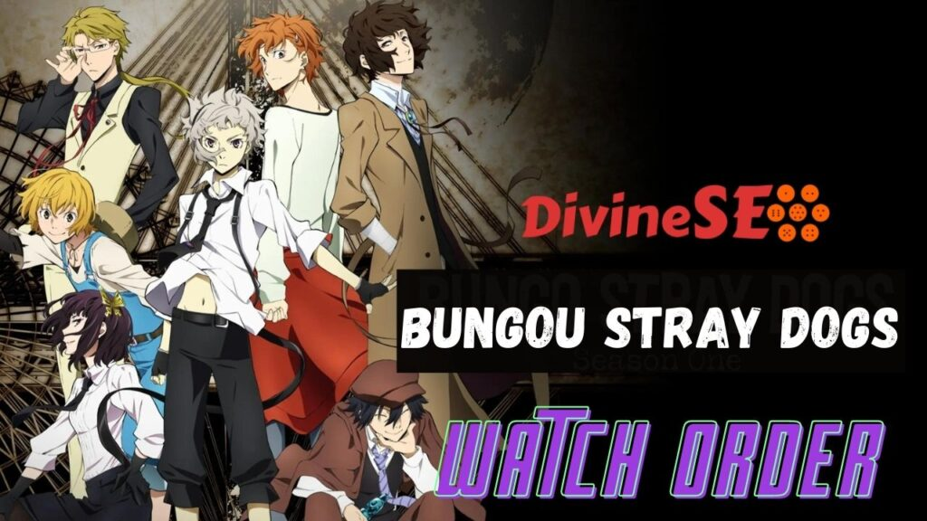 Bungou Stray Dogs Watch Order